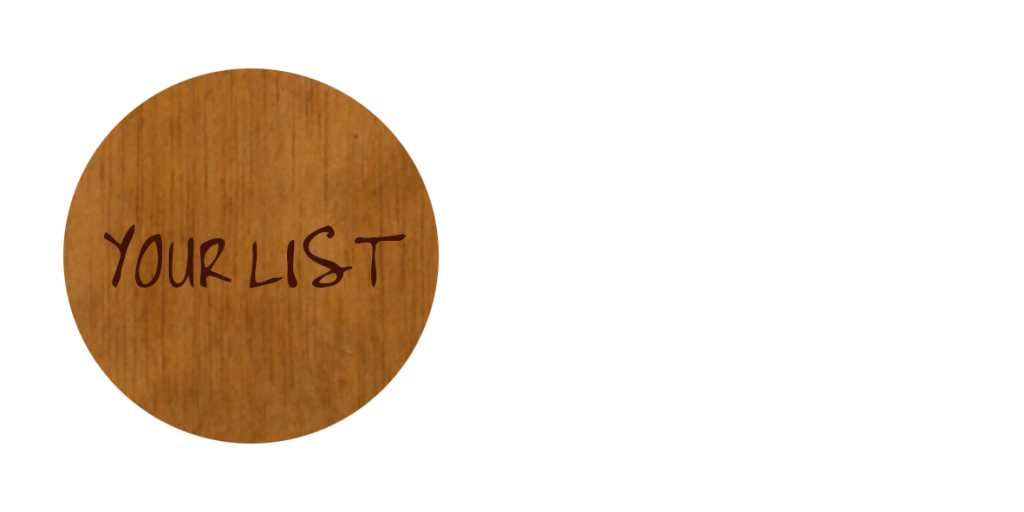 Your List